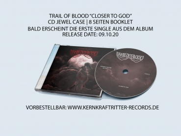 Trail Of Blood - Closer To God